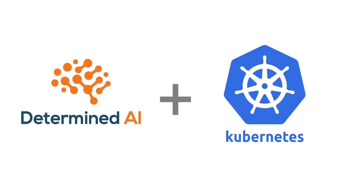 Determined now includes native support for Kubernetes.